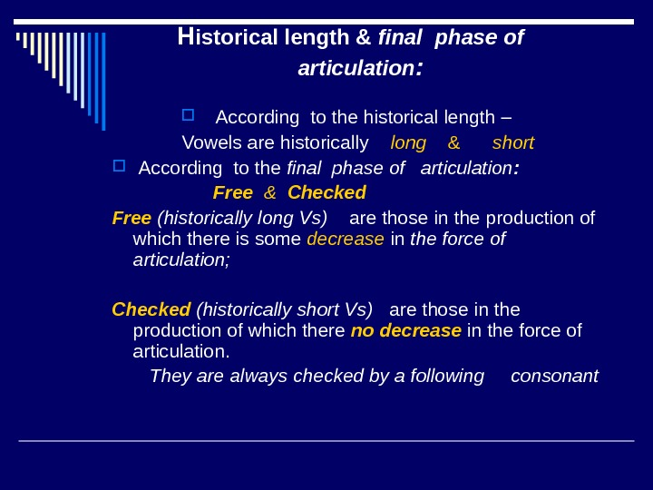 H istorical length & final phase of   articulation :  According to the