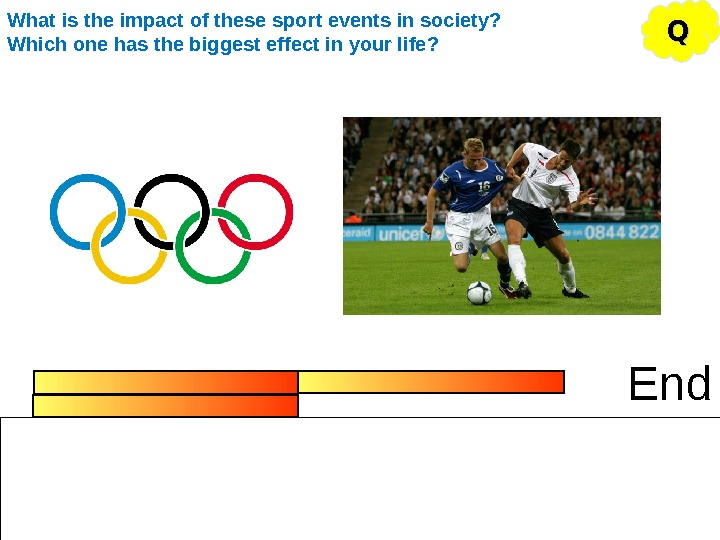 End QQWhat is the impact of these sport events in society? Which one has the biggest