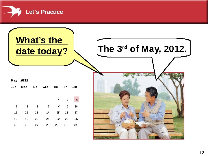12 What's the date today May  2012   Sun Mon Tue Wed Thu Fri
