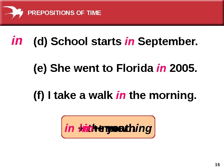 16 in + the morning(d) School starts in September. (e) She went to Florida in 2005.