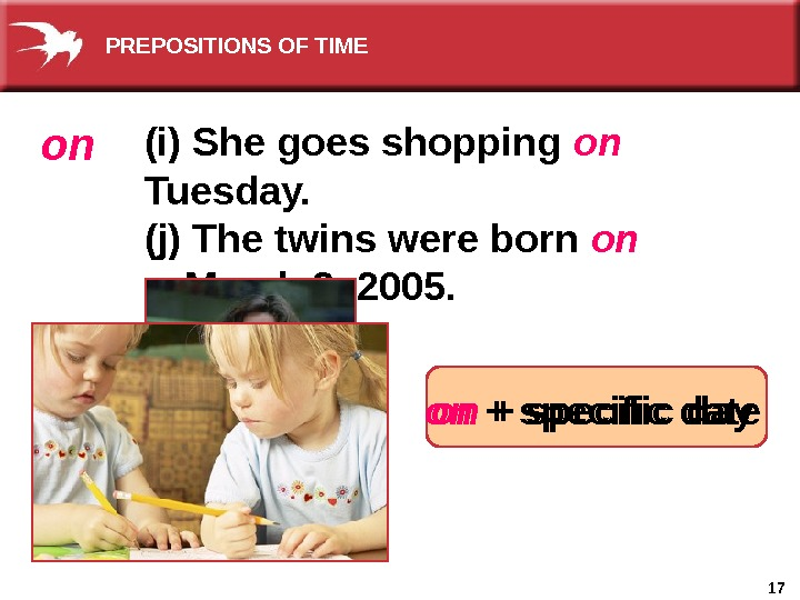 17(i) She goes shopping on  Tuesday. (j) The twins were born on  March 3,