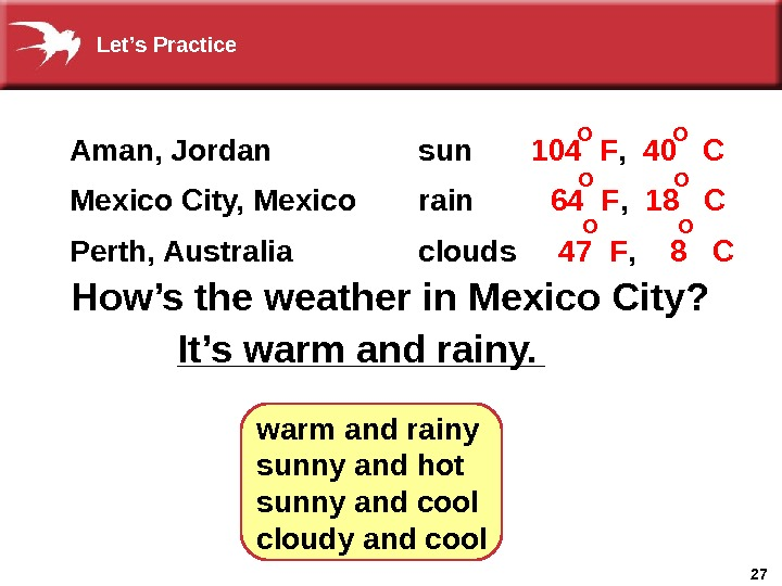 27_________How's the weather in Mexico City? It's warm and rainy sunny and hot sunny and cool