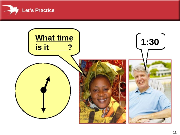 111: 30 What time is it _______? Let's Practice