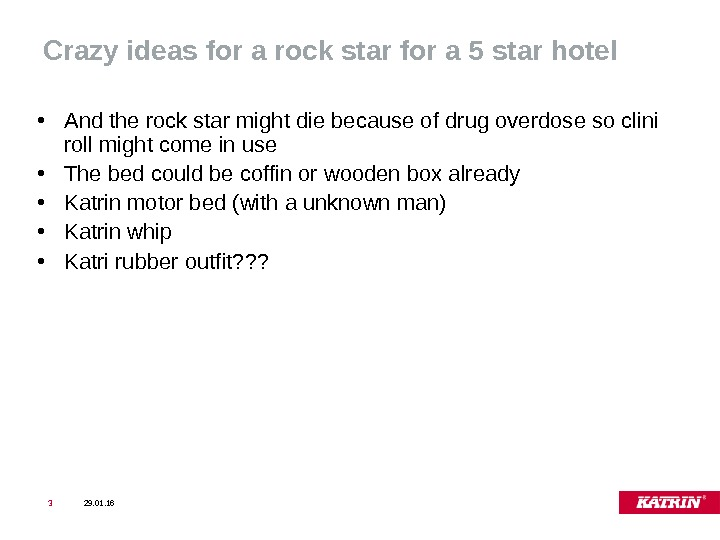 Crazy ideas for a rock star for a 5 star hotel  • And the rock