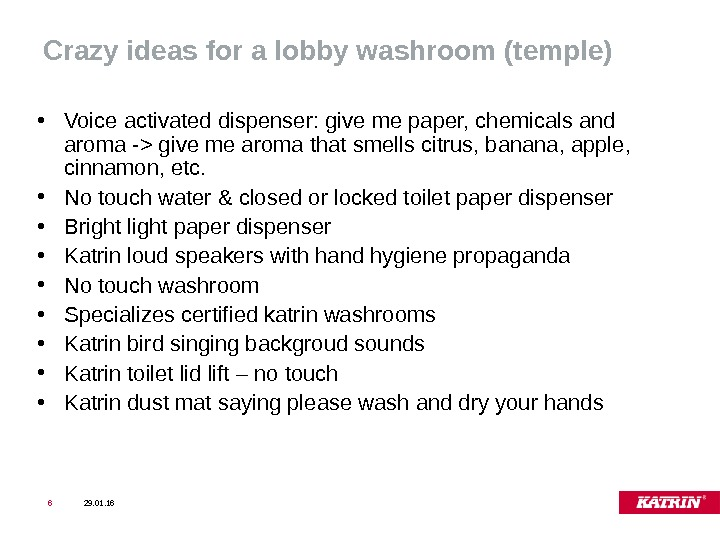 Crazy ideas for a lobby washroom (temple) • Voice activated dispenser: give me paper, chemicals and