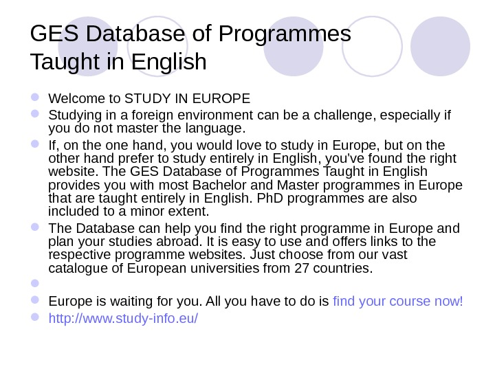 GES Database of Programmes Taught in English Welcome to STUDY IN EUROPE Studying in a foreign
