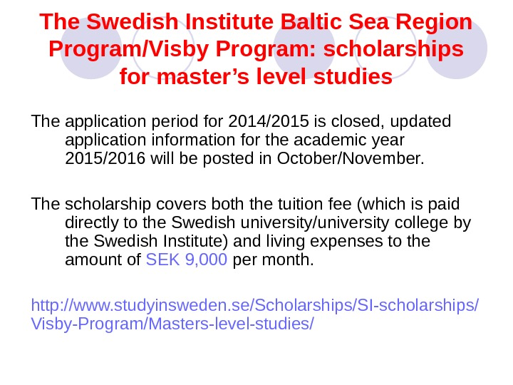 The Swedish Institute Baltic Sea Region Program/Visby Program: scholarships for master's level studies The application period