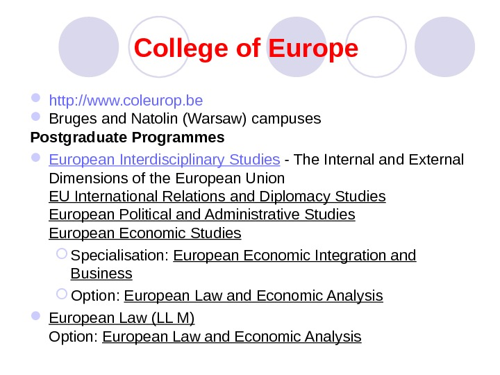 College of Europe  http: //www. coleurop. be  Bruges and Natolin (Warsaw) campuses Postgraduate Programmes