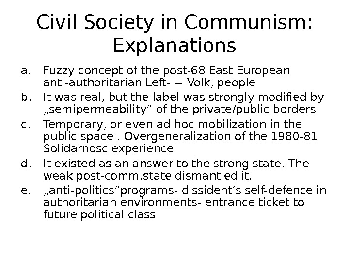 Civil Society in Communism:  Explanations a. Fuzzy concept of the post-68 East European anti-authoritarian Left-