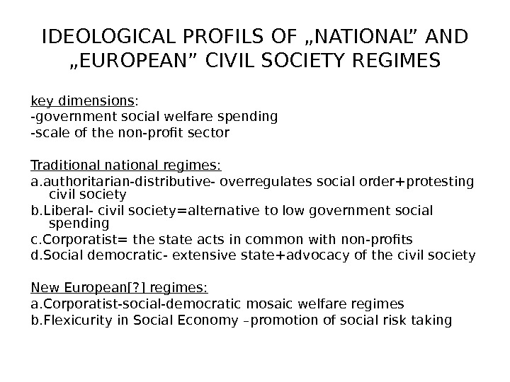 "IDEOLOGICAL PROFILS OF ""NATIONAL"" AND ""EUROPEAN"" CIVIL SOCIETY REGIMES key dimensions : -government social welfare spending"