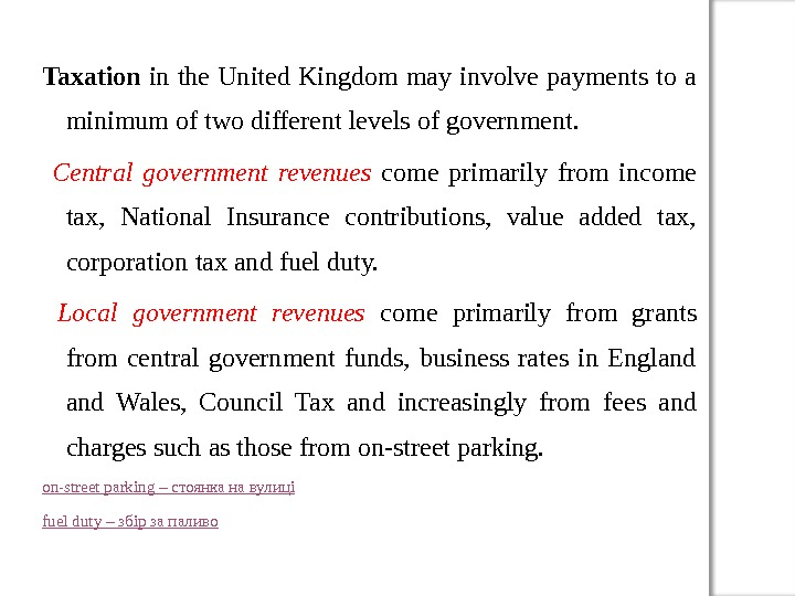 Taxation in the United Kingdom may involve payments to a minimum of two different levels of