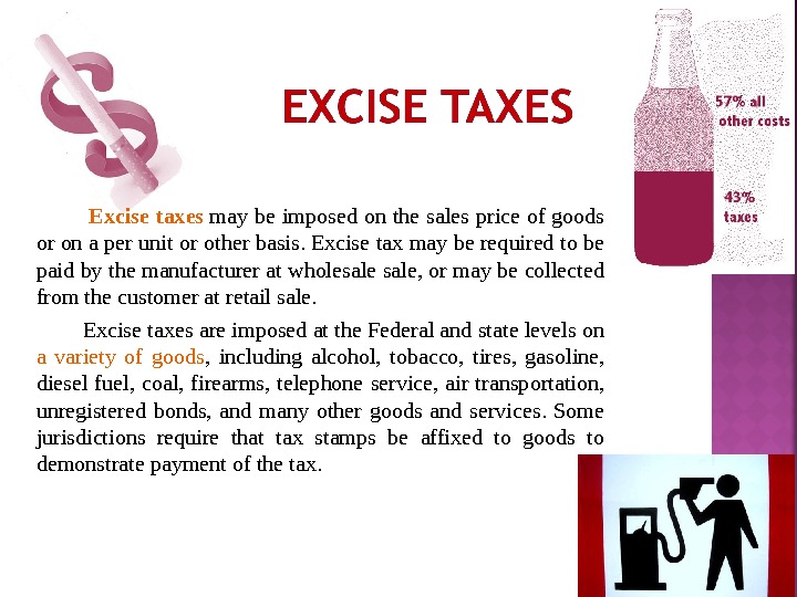 Excise taxes may be imposed on the sales price of goods or on