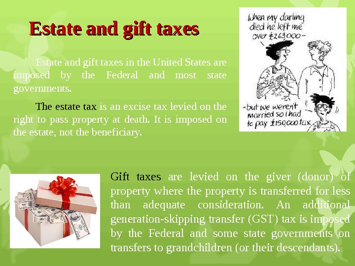 Estate and gift tax eses   Estate and gift taxes in the United States are