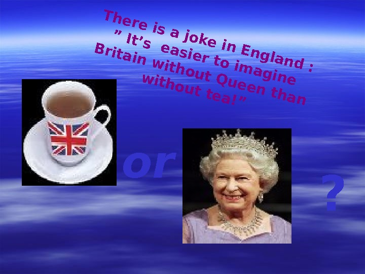 "There is a joke in England : "" It's easier to imagine Britain without"