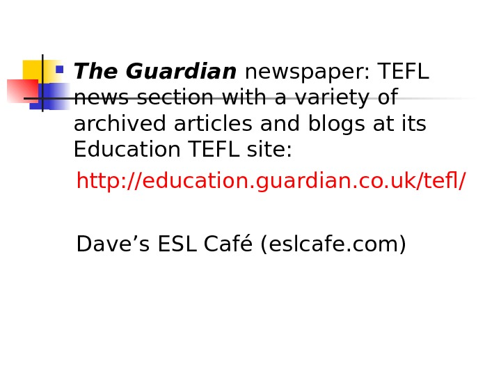 The Guardian newspaper: TEFL news section with a variety of archived articles and blogs