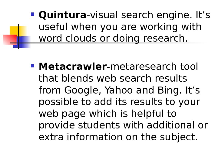 Quintura -visual search engine. It's useful when you are working with word clouds or
