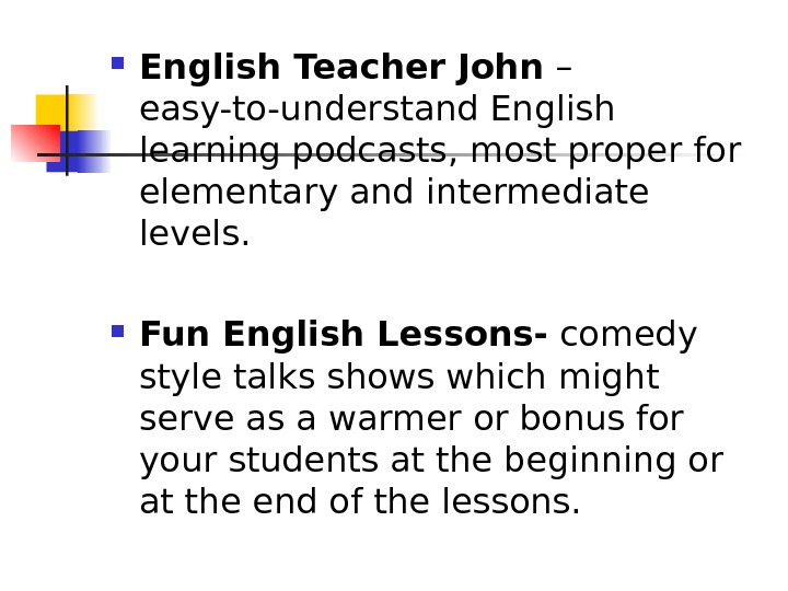 English Teacher John – easy-to-understand English learning podcasts, most proper for elementary and intermediate