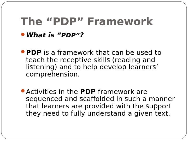 "The ""PDP"" Framework What is "" PDP"" ?  PDP is a framework that can be"