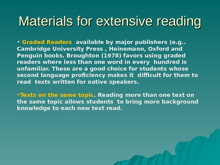 Materials for extensive reading •  Graded Readers  available by major publishers (e. g. .