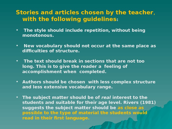 Stories and articles chosen by the teacher ,  with the following guidelines : •