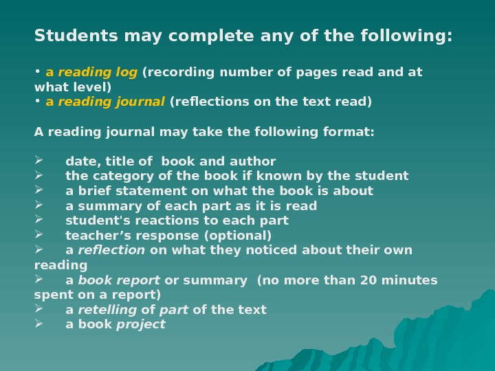 Students may complete any of the following:  •  a reading log  (recording number