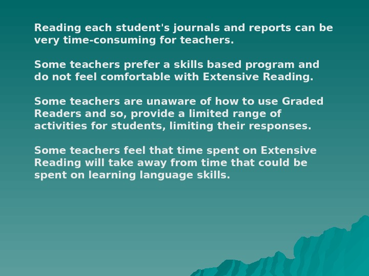 Reading each student's journals and reports can be very time-consuming for teachers.  Some teachers prefer