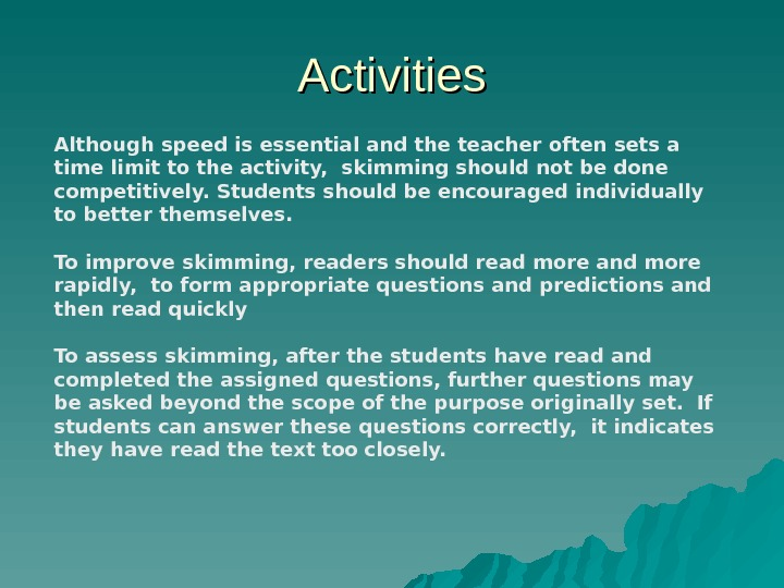 Activities Although speed is essential and the teacher often sets a time limit to the activity,