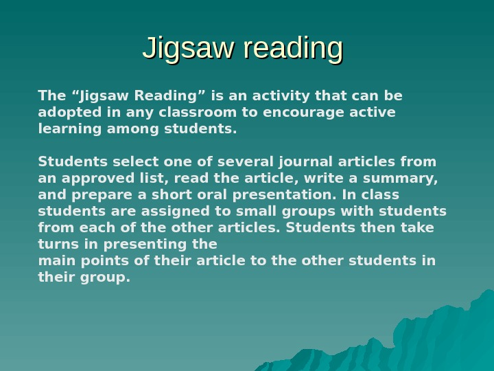 "Jigsaw reading The ""Jigsaw Reading"" is an activity that can be adopted in any classroom to"