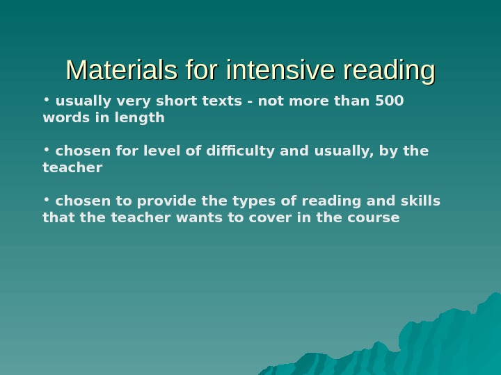 Materials for intensive reading •  usually very short texts - not more than 500 words