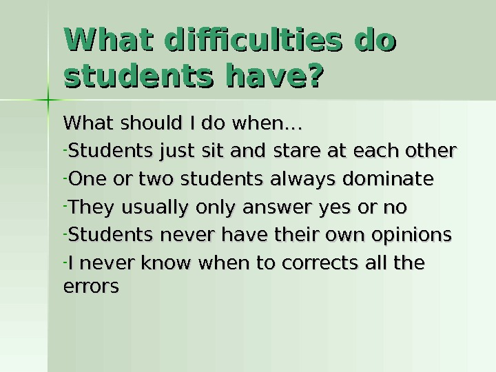 What difficulties do students have? What should I do when… - Students just sit and stare