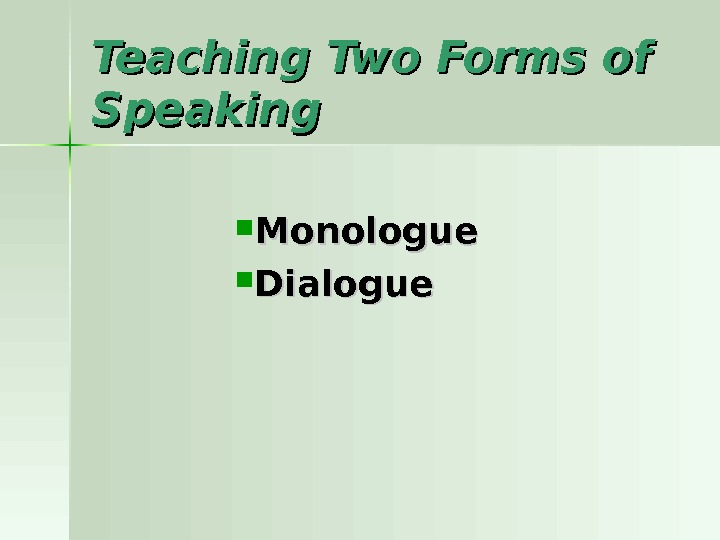 Teaching Two Forms of Speaking Monologue Dialogue