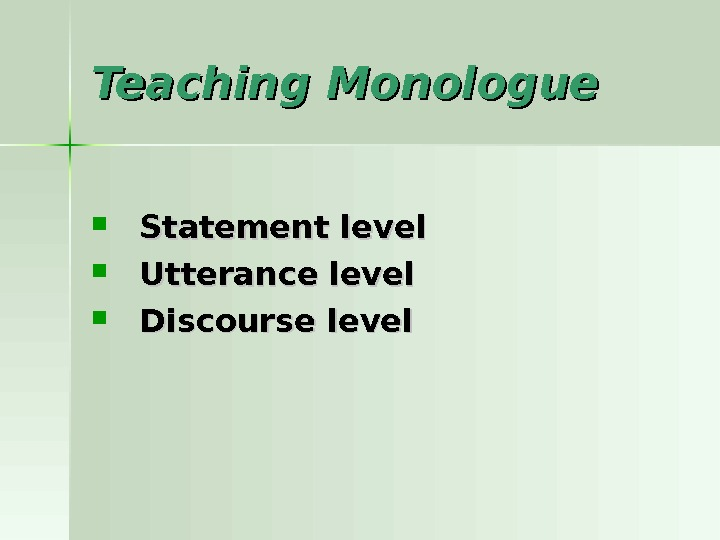 Teaching Monologue Statement level Utterance  level Discourse level