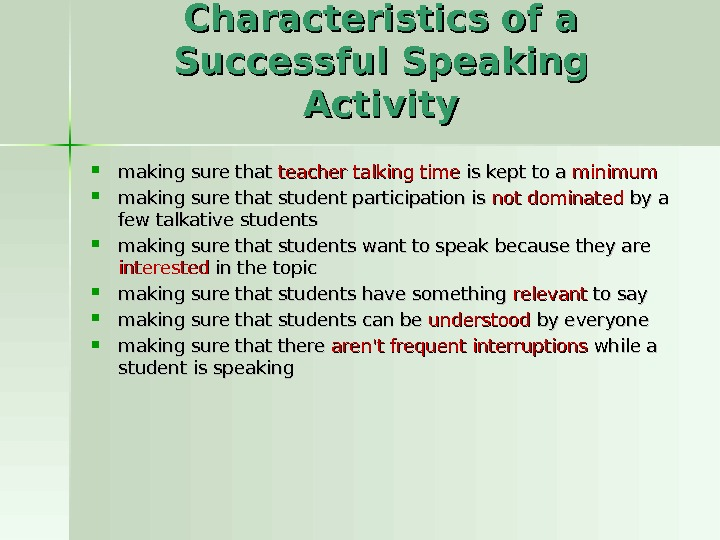 Characteristics of a Successful Speaking Activity making sure that teacher talking time is kept to a
