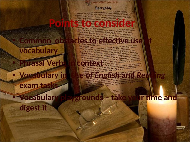 Points to consider • Common obstacles to effective use of vocabulary • Phrasal Verbs in context