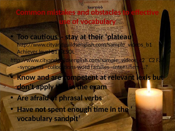 Common mistakes and obstacles to effective use of vocabulary • Too cautious - stay at their