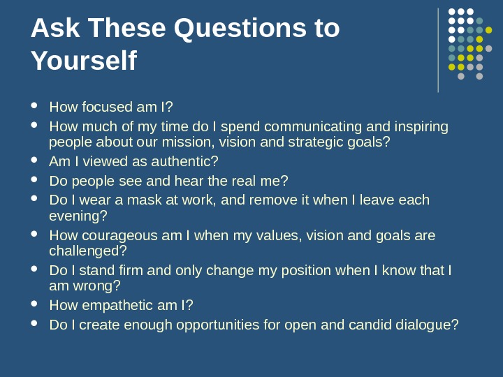 Ask These Questions to Yourself How focused am I?  How much of my time do