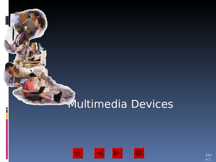 Multimedia Devices Slid e 1
