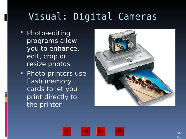 Visual: Digital Cameras Photo-editing programs allow you to enhance,  edit, crop or resize photos Photo