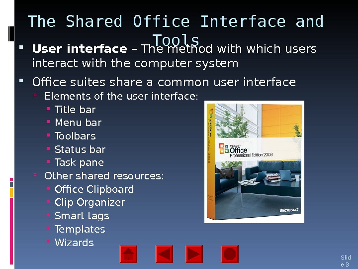 The Shared Office Interface and Tools User interface – The method with which users interact with