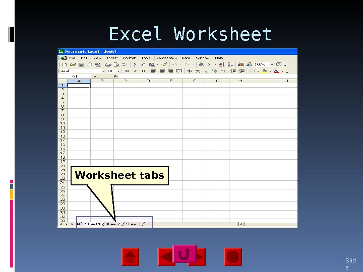 Excel Worksheet Slid e 22 Worksheet tabs