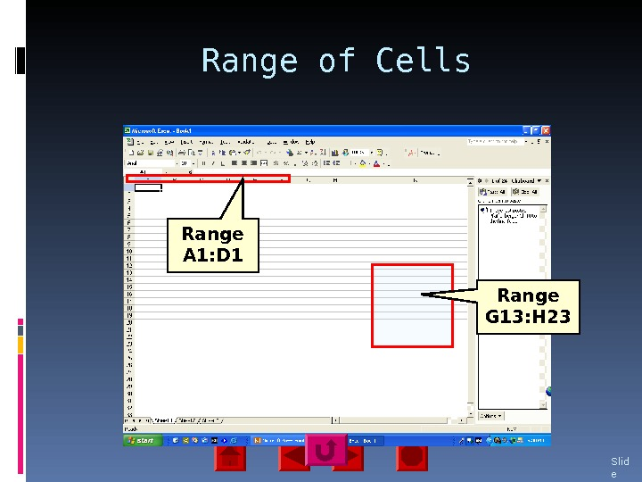 Range of Cells Slid e 26 Range A 1: D 1 Range G 13: H 23