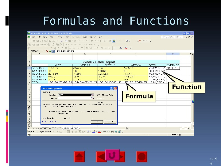 Formulas and Functions Slid e 29 Formula Function