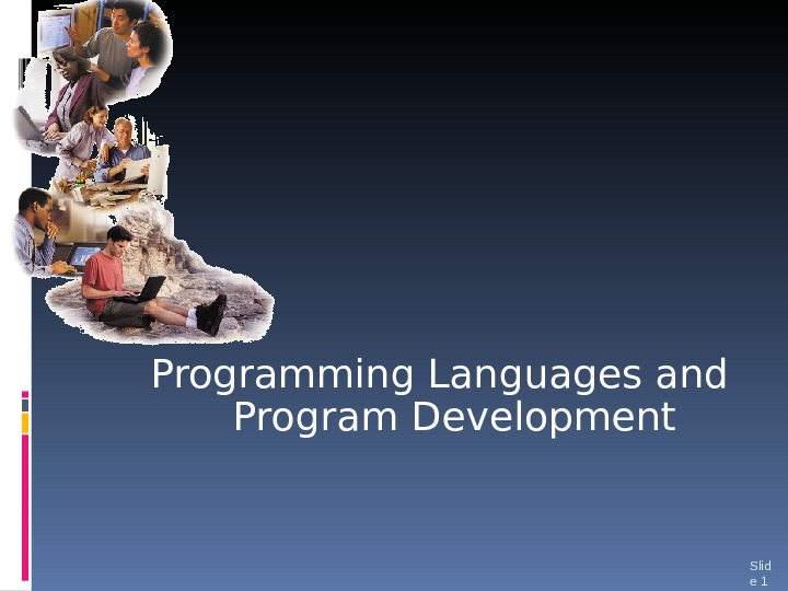 Programming Languages and Program Development Slid e 1