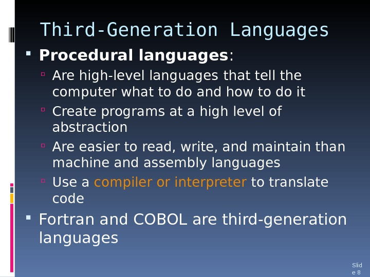 Third-Generation Languages Procedural languages :  Are high-level languages  that tell the computer what to