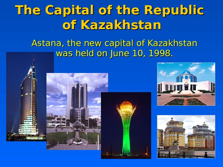The Capital of the Republic of Kazakhstan Astana, the new capital of Kazakhstan was held on