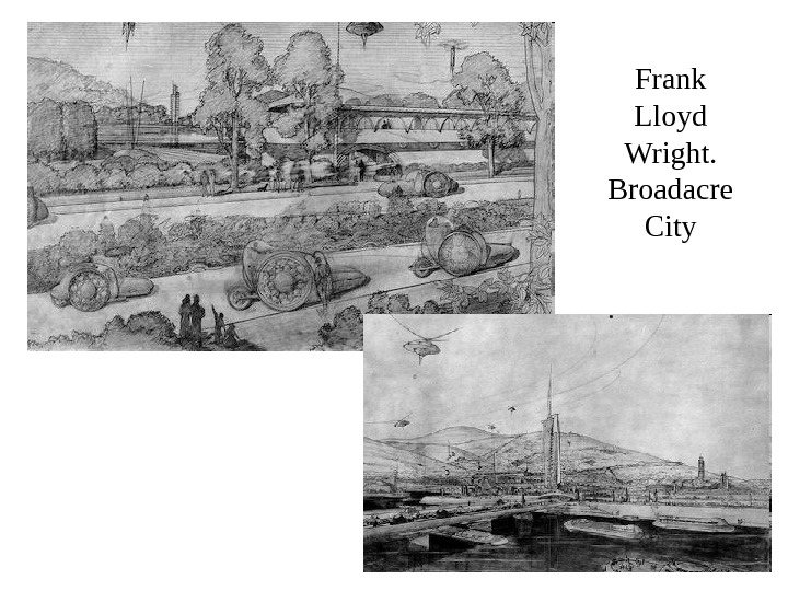 Frank Lloyd Wright.  Broadacre City
