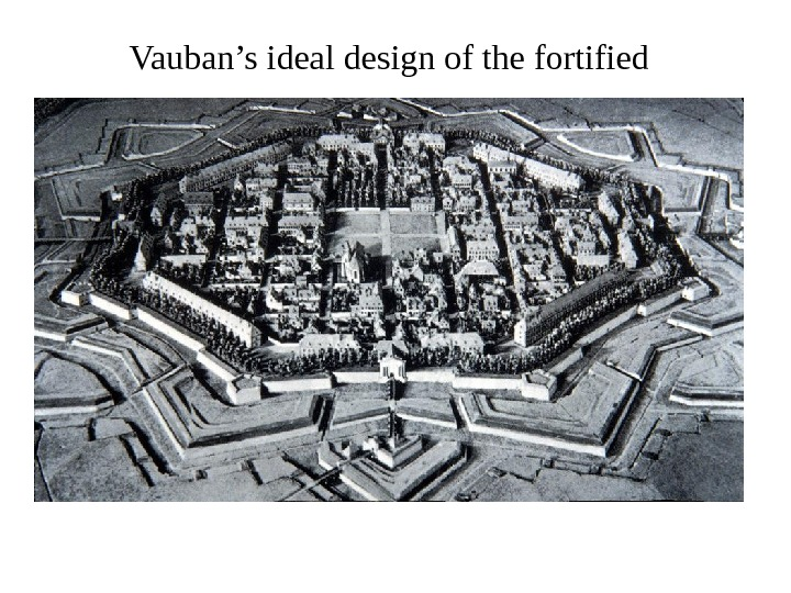 Vauban's ideal design of the fortified