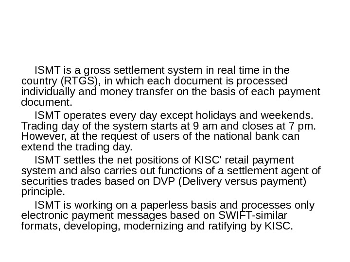 ISMT is a gross settlement system in real time in the country (RTGS), in