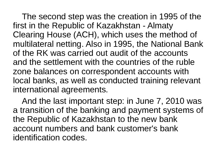 The second step was the creation in 1995 of the first in the Republic