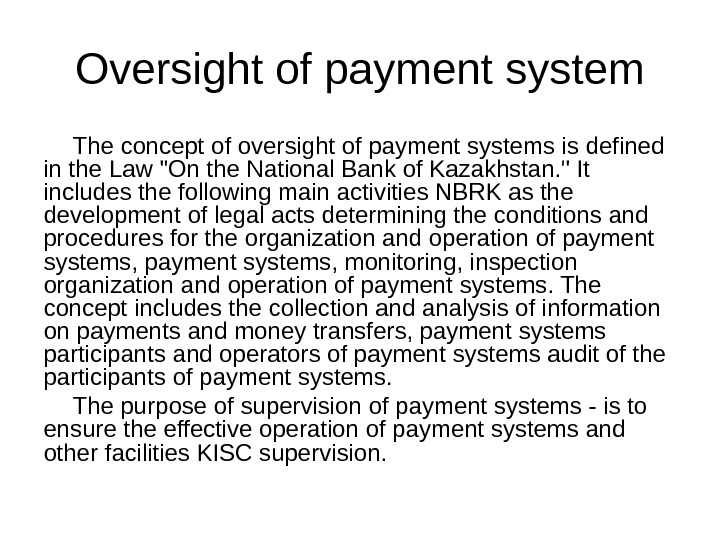 Oversight of payment system The concept of oversight of payment systems is defined in